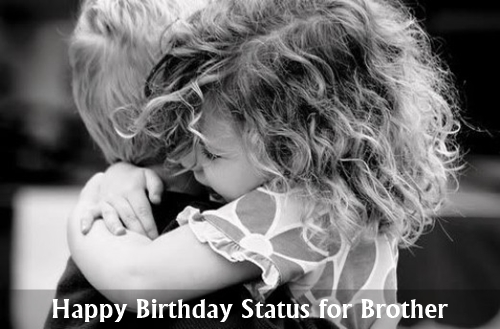 Best Happy Birthday Status for Brother Whatsapp Facebook