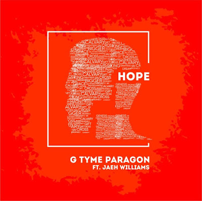 Music: G'Tyme Paragon Ft. Jaeh Williams – Hope
