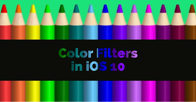 how-to-use-color-filters-in-ios-10-on-iphone-ipad