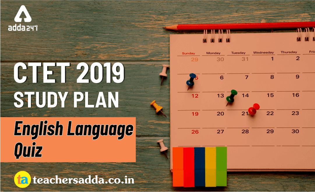 English Pedagogy Questions For CTET 2019 Exam: 3rd May 2019