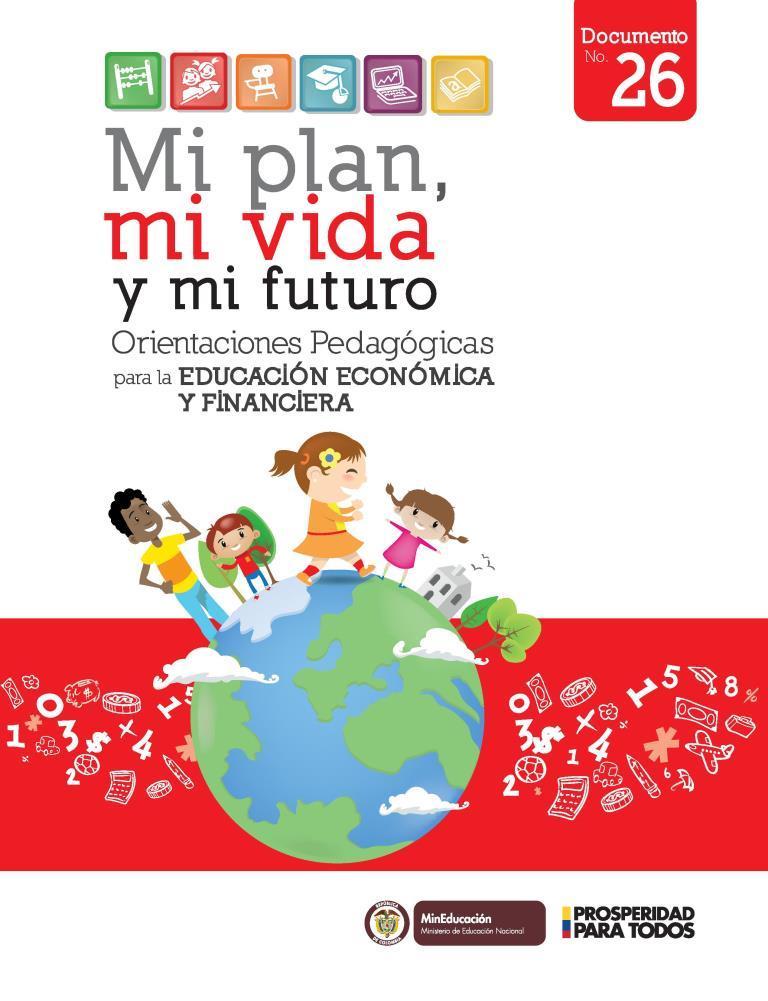 Mi plan, mi vida y mi futuro: Orientaciones pedagógicas para la educación económica financiera