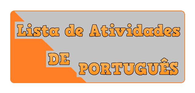 Diversas atividades de português para ensino fundamental para todos os anos.