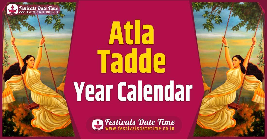 Atla Tadde Year Calendar, Atla Tadde Festival Schedule