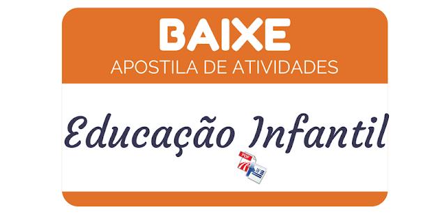 BAIXE APOSTILA DE ATIVIDADES EDUCAÇÃO INFANTIL