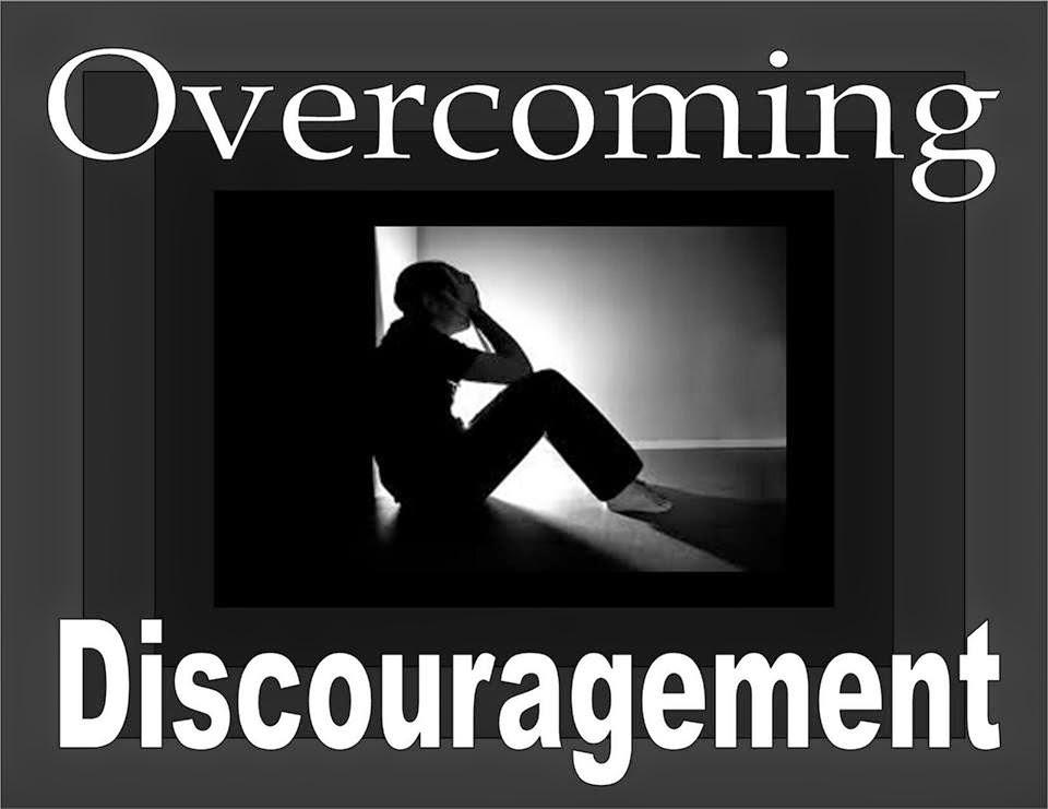 beware and Overcoming Discouragement