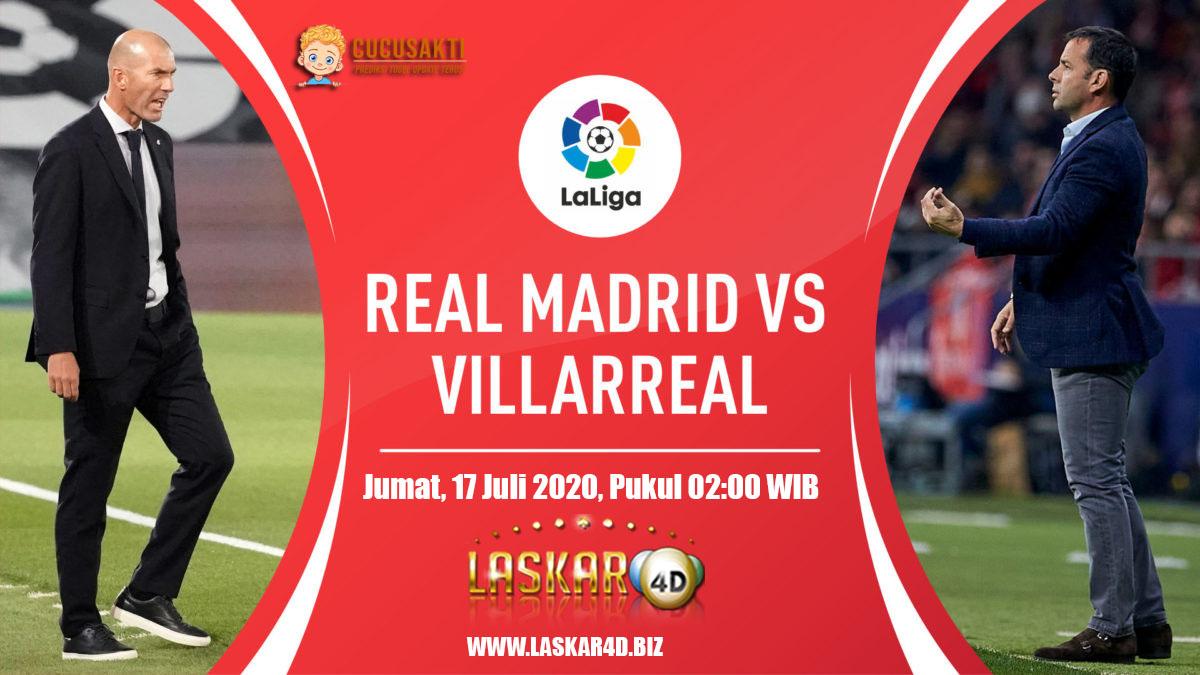 Prediksi Bola Real Madrid vs Villarreal Jumat, 17 Juli 2020