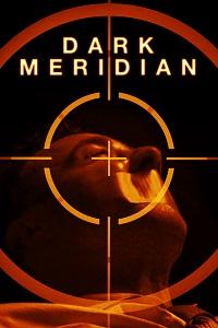 Watch Dark Meridian Online Free in HD