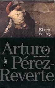 El oro del rey - Arturo Pérez-Reverte (2000)