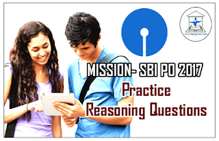 Mission SBI PO 2017: Reasoning Practice Questions