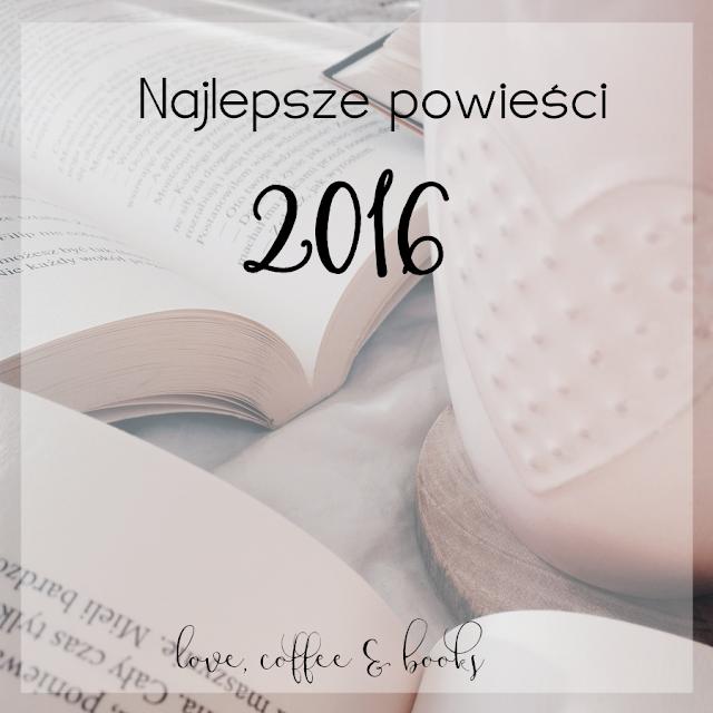 98. Podsumowanie 2016 - 10 najlepszych powieści + bonus