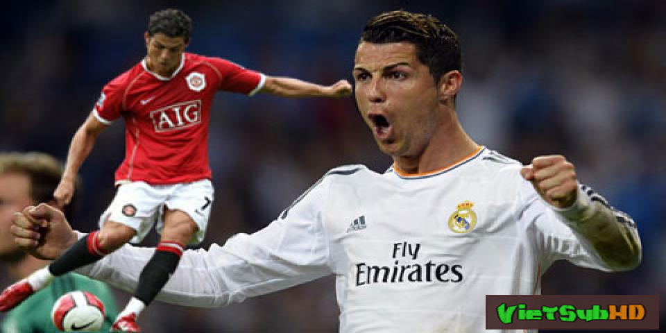 Phim Cầu Thủ Vĩ Đại Ronaldo VietSub HD | Ronaldo 2015