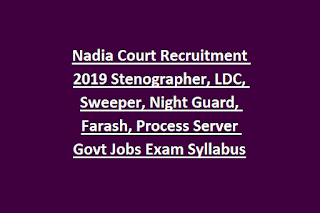 Nadia Court Recruitment 2019 Stenographer, LDC, Sweeper, Night Guard, Farash, Process Server Govt Jobs Exam Syllabus