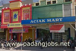 Lowongan Kerja Padang: Aciak Mart April 2018