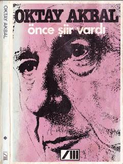 Oktay Akbal - Önce Şiir Vardı