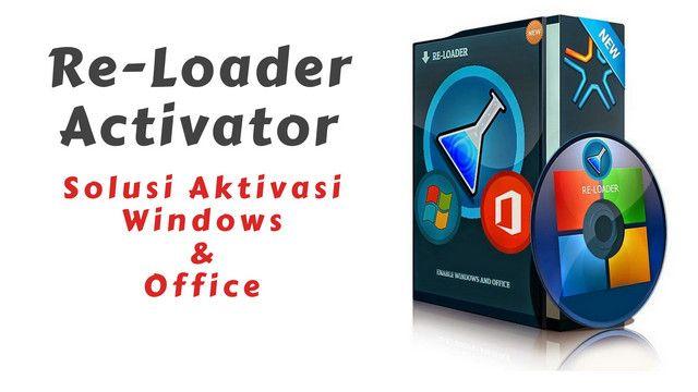 Re-Loader Activator Solusi Aktivasi Windows dan Office