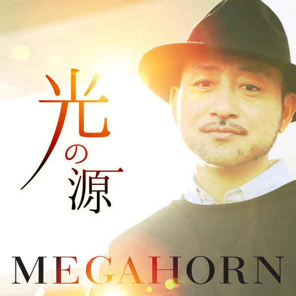 [Single] MEGAHORN – 光の源 (2016.05.04/MP3/RAR)