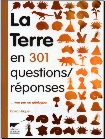 Livre : La Terre en 301 questions/réponses - Vue par un géologue