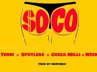 Starboy Feat Wizkid ,Ceeza Milli,Spotless & Terri - Soco (Afro-pop)[Download]