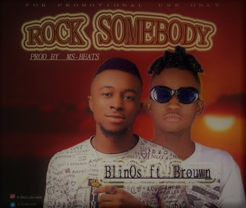 MP3: Rock Somebody. Blinqs Ft Brown
