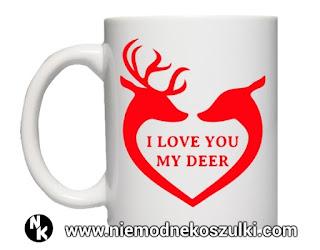 Kubek I love you my deer  - prezent walentynkowy