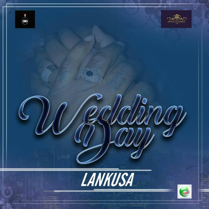DOWNLOAD MP3: Lankusa – Wedding Day