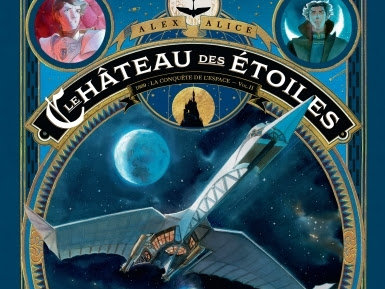 Le château des étoiles, tome 2 : 1869 : La Conquête de l'espace d'Alex Alice