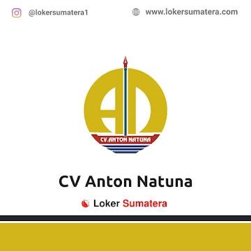 Lowongan Kerja Pekanbaru: CV Anton Natuna Juni 2021