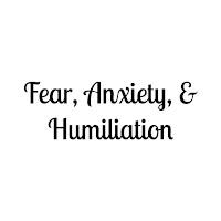 http://bonvoyageluv.blogspot.com/2016/06/fear-anxiety-and-humiliation.html