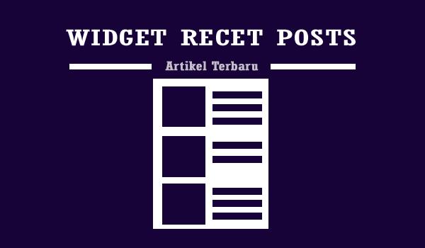 Cara Saya Membuat Widget Artikel Terbaru Keren Di Blog