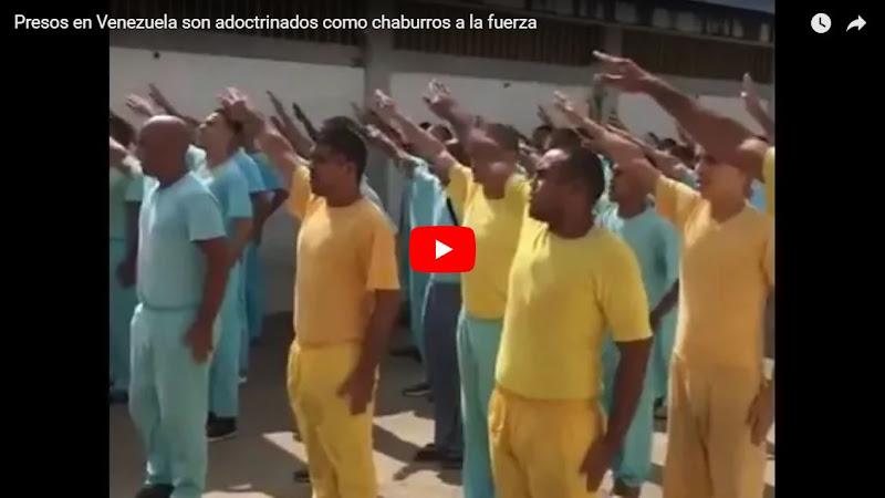 Nuevo video muestra cómo los Presos en Venezuela son adoctrinados como chaburros a la fuerza