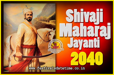 2040 Chhatrapati Shivaji Jayanti Date in India, 2040 Shivaji Jayanti Calendar