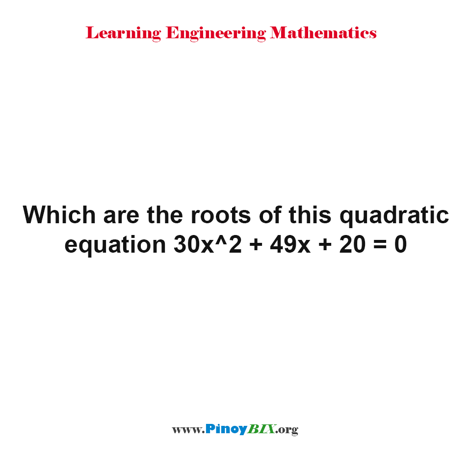 What are the roots of the quadratic equation?