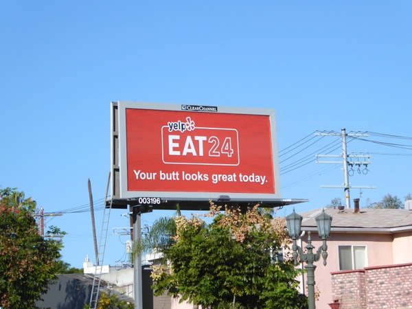 Yelp Eat 24 Your butt looks great today billboard