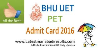 BHU UET PET Admit Card 2016,BHU UG Admit Card Online,Banaras Hindu University UET 2016 Admit Card