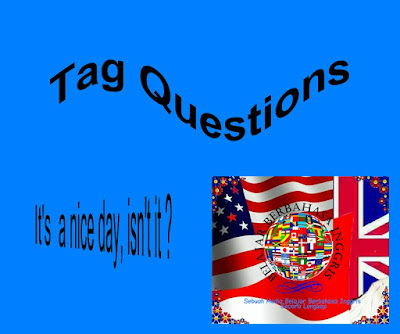 Apa itu Tag Question ? Dan Bagaimana Cara Menggunakan Tag Question ?