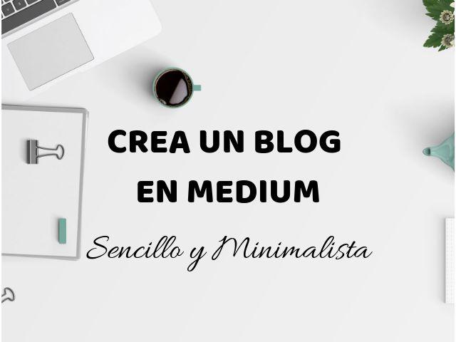 Blog minimalista con Medium