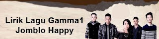 Lirik Lagu Gamma1 - Jomblo Happy