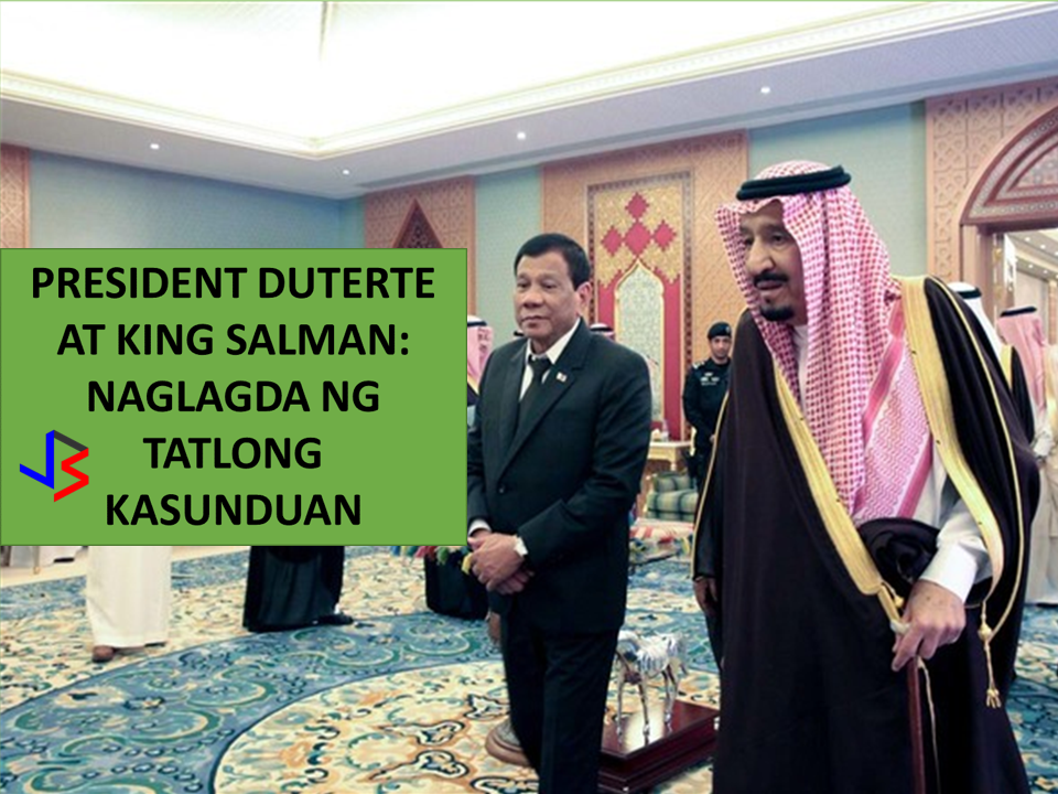 President Duterte with King Salman Bin Abdulaziz Al Saud of Saudi Arabia, on his three days visit with his cabinet members and the Saudi Counterpart officials. n a press briefing with Duterte's media delegation at the Philippine Embassy Monday morning, April 10, Riyadh time, Arribas said the three agreements to be signed will be on foreign consultation, labor, and foreign service.      Political consultations between the Kingdom of Saudi Arabia Ministry of Foreign of Affairs and Philippines' Department of Foreign Affairs,     Labor cooperation for General Workers Recruitment and Employment, and     Cooperation program between the Philippine Foreign Service Institute (FSI) and the Prince Saud Al-Faisal Institute of Diplomatic Studies.   The Department of Labor and Employment (DOLE) and Saudi Labor Ministry will sign a social development basic agreement that seeks for the protection of Filipino workers already in the Kingdom and for those seeking employment. Arribas added that the labor agreement to be signed will further improve the previous agreement on the deployment of household workers between the Philippines and KSA. Lastly, Arribas also said that the signing of the memorandum of understanding for cooperation between respective foreign institutes and diplomatic academies will enable the two countries to operate on foreign service institute. PEBA Inc. was one of the attendees when Filcom leaders met President Duterte on April 12, 2017.  There are about 1.2 million OFWs in Saudi Arabia. The place where President Duterte visited first with his cabinet members. Duterte's visit earned so much positive reaction with the fact that it garnered about $469.43M worth of Philippine project. These projects can generate 15,950 jobs to Filpinos