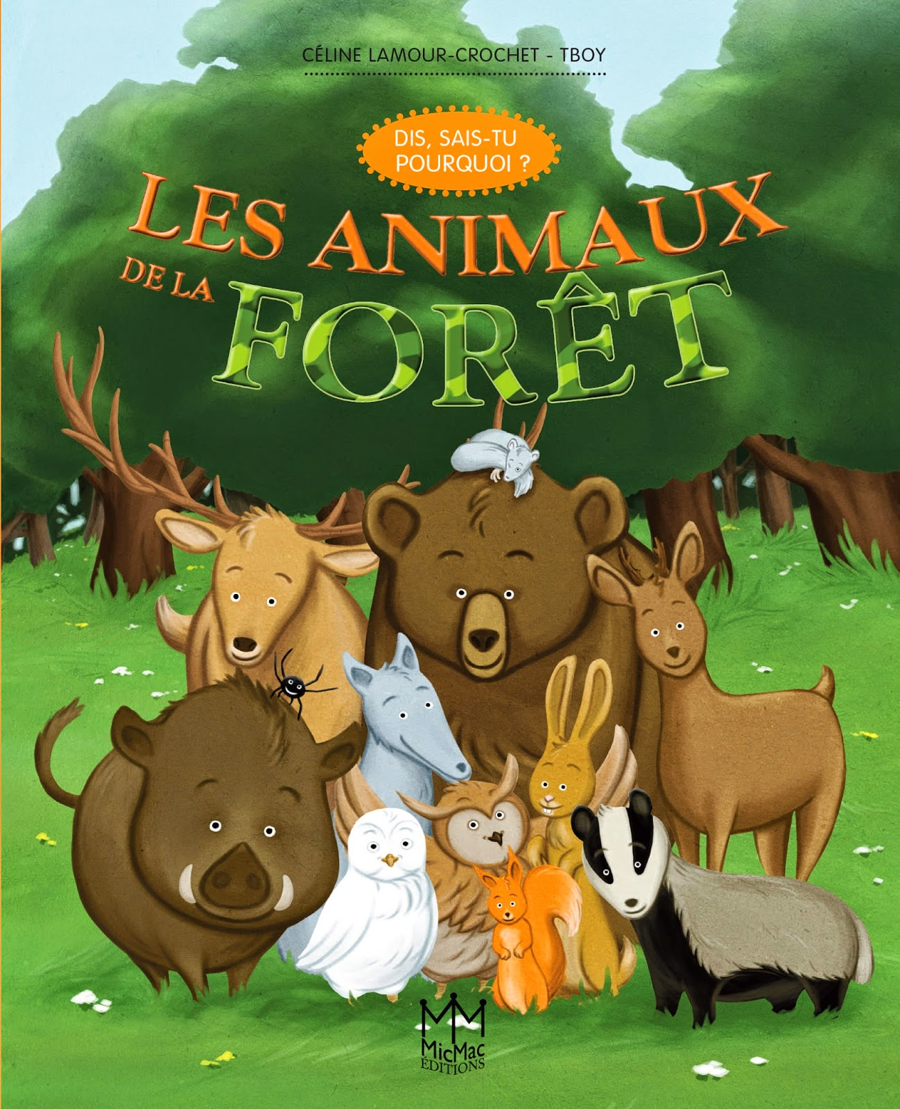 http://www.amazon.fr/animaux-for%C3%AAt-Dis-sais-tu-pourquoi/dp/236221284X/ref=sr_1_5?s=books&ie=UTF8&qid=1403969027&sr=1-5&keywords=c%C3%A9line+lamour-crochet