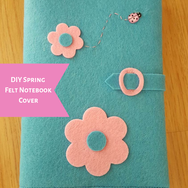 DIY Spring Felt Notebook Cover