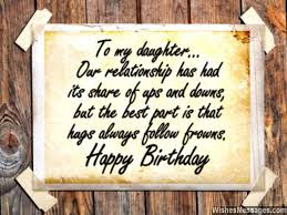 Happy Birthday wishes quotes for daughter: to my daughter DAR relationship has had its share of ups and down