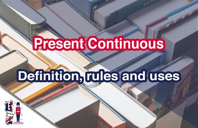 Present continuous (I am writing) - Definition, rules and uses
