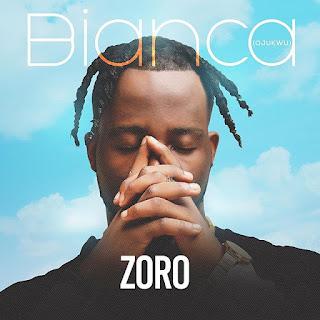 """[Music] Zoro  - """"Bianca"""""""