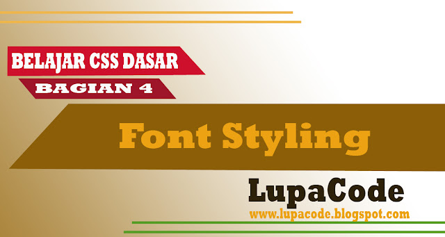 Belajar CSS Dasar Bagian 4 – Font Styling