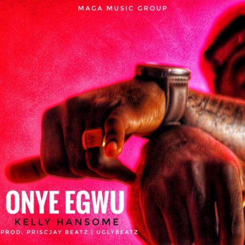 [Music] Kelly Hansome – Onye Egwu - www.mp3made.com.ng