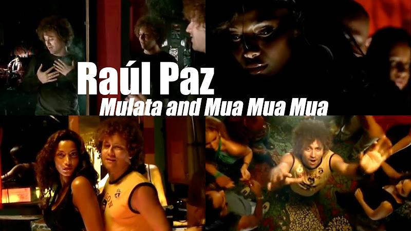 Raúl Paz - ¨Mulata and Mua Mua Mua¨ - Videoclip. Portal del Vídeo Clip Cubano