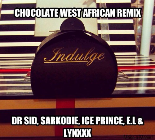 Dr Sid - Chocolate (Remix) (feat. Sarkodie, Ice Prince & E.L)