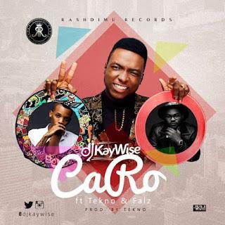 DJ Kaywise ft. Tekno x Falz - Caro
