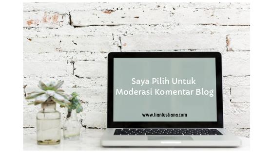 Saya Pilih Untuk Moderasi Komentar Blog