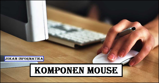 Bagian-Bagian Komponen Mouse Komputer - JOKAM INFORMATIKA